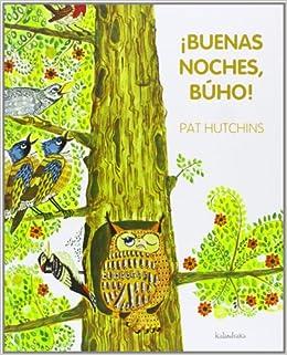 BUENAS NOCHES, BÚHO!: PAT HUTCHINS: 9788492608751: Amazon.com