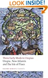 Three Early Modern Utopias: Thomas More: Utopia / Francis Bacon: New Atlantis / Henry Neville: The Isle of Pines (Oxford World's Classics)
