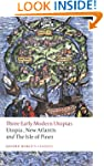Three Early Modern Utopias: Thomas Mo...