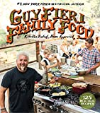 Guy Fieri Family Food: 125 Real-Deal Recipes--Kitchen Tested, Home Approved