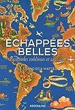 echange, troc Francisca Mattéoli - Echappées belles : Escapades sublimes et sauvages