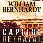 Capitol Betrayal: A Novel | William Bernhardt