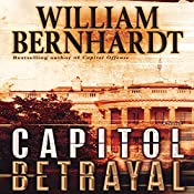 Capitol Betrayal: A Novel | William Bernhardt
