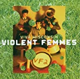 Viva Wisconsin Violent Femmes