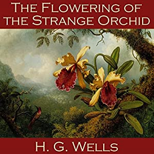 The Flowering of the Strange Orchid Audiobook