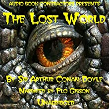 The Lost World (       UNABRIDGED) by Arthur Conan Doyle Narrated by Flo Gibson
