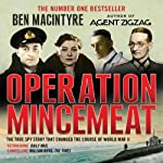 Operation Mincemeat: The True Spy Story that Changed the Course of World War II Audiobook by Ben Macintyre Narrated by John Lee