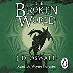 The Broken World: The Ballad of Sir Benfro, Book Four | J. D. Oswald