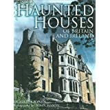 "Haunted Houses of Britain and Irelandvon ""Richard Jones"""