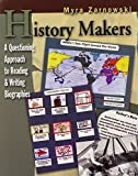 History Makers: A Questioning Approach to Reading and Writing Biographies
