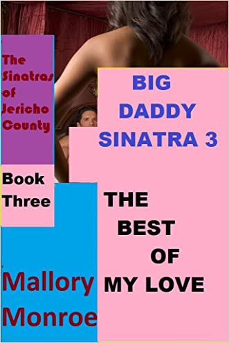 Big Daddy Sinatra 3: The Best of My Love (The Sinatras of Jericho County) written by Mallory Monroe