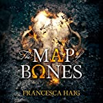 The Map of Bones: Fire Sermon, Book 2 | Francesca Haig