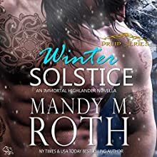 Winter Solstice: An Immortal Highlander Novella: Druid, Book 3 (       UNABRIDGED) by Mandy M. Roth Narrated by Mason Lloyd