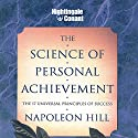 The Science of Personal Achievement: The 17 Universal Principles of Success  by Napoleon Hill Narrated by Napoleon Hill