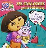 Dora l'Exploratrice - Je colorie sans déborder...