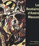 echange, troc Christiane Moutel, Collectif - Le bestiaire d'André Masson : (1896-1987)