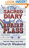 The Sacred Diary of Adrian Plass: Adrian Plass and the Church Weekend: v. 6