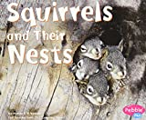 Squirrels and Their Nests (Animal Homes)