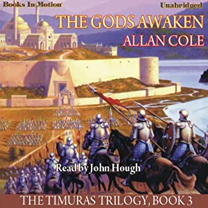 The Gods Awaken: The Timuras Trilogy, Book 3 | [Allan Cole]