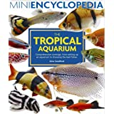 Mini Encyclopedia of the Tropical Aquariumby Gina Sandford