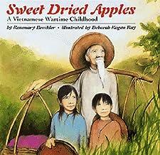 Sweet Dried Apples: A Vietnamese Wartime Childhood Rosemary K Breckler and Deborah Kogan Ray