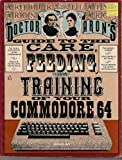 Dr. Aron's Guide to the care, feeding, and training of your Commodore 64 (0810464500) by Aron, Arthur