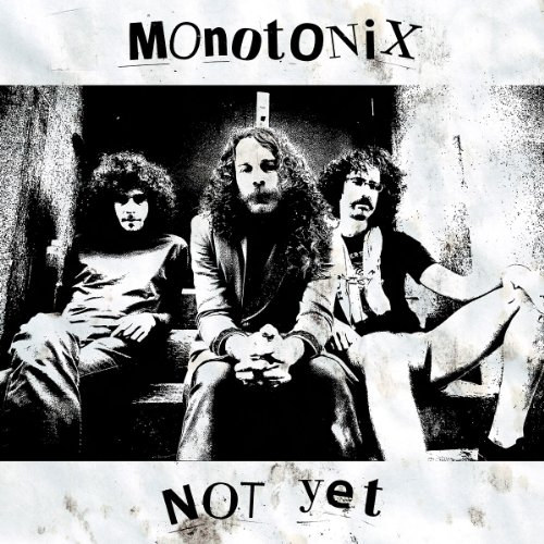MONOTONIX - Not Yet - 33T