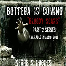 Bottega Is Coming Audiobook by Pierre S. Hughes Narrated by Ben Glibert