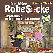 Suppenzauber und andere rabenstarke Geschichten (Der kleine Rabe Socke - Das Hörspiel zur TV-Serie 6) |  div.
