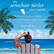 The Armchair Birder Goes Coastal: The Secret Lives of Birds of the Southeastern Shore | John Yow