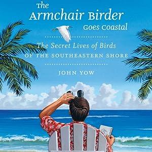The Armchair Birder Goes Coastal Audiobook
