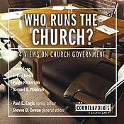 Who Runs the Church?: 4 Views on Church Government | Peter Toon, Paul E. Engle (series editor), Steven B. Cowan (editor), L. Ron Taylor, Paige Patterson, Sam E. Waldron