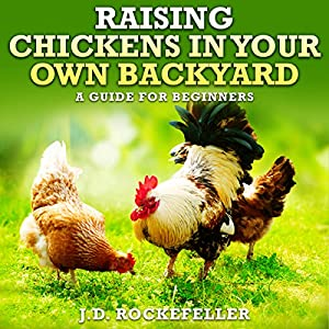 Raising Chickens in Your Own Backyard Audiobook