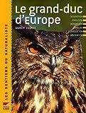 echange, troc Gilbert Cochet - Le grand-duc d'Europe : Description, évolution, répartition, moeurs, reproduction, observation