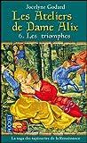 echange, troc Jocelyne Godard - Les Ateliers de Dame Alix, Tome 6 : Les triomphes