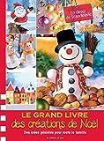 """Afficher """"Le grand livre des créations de Noël"""""""
