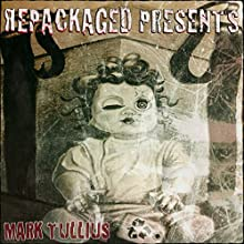Repackaged Presents (       UNABRIDGED) by Mark Tullius Narrated by Corey M. Snow