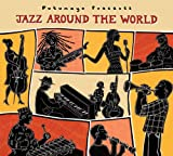 Various Artists - Putumayo Presents Jazz Around The World