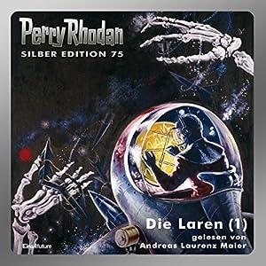 Die Laren - Teil 1 (Perry Rhodan Silber Edition 75) Hörbuch