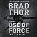 Use of Force Audiobook by Brad Thor Narrated by Armand Schultz