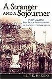 STRANGER AND A SOJOURNER:PASSAGE PETER CAULDER, FREE BLACK FRONTIER ARKANSAS