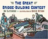 img - for The Great Bridge-Building Contest book / textbook / text book