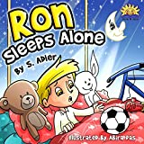 img - for Children Books:Ron Sleeps Alone(sleep rhymes-comic)(manners)(preschool collection)(Values)(parenting)(Action & Adventure)(funny)(FREE animals story audio)(Educational)Illustrated ... stories bedtime picture Books Book 2) book / textbook / text book