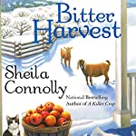 Bitter Harvest: Orchard, Book 5 (       UNABRIDGED) by Sheila Connolly Narrated by Robin Miles