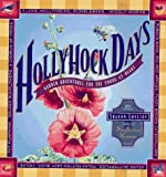 Hollyhock Days: Garden Adventures for the Young at Heart [Paperback]