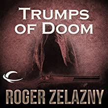Trumps of Doom: The Chronicles of Amber, Book 6 Audiobook by Roger Zelazny Narrated by Wil Wheaton