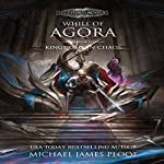 Kingdoms in Chaos: Whill of Agora, Book 5 | Michael James Ploof