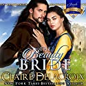 The Beauty Bride: The Jewels of Kinfairlie Audiobook by Claire Delacroix, Deborah Cooke Narrated by Saskia Maarleveld