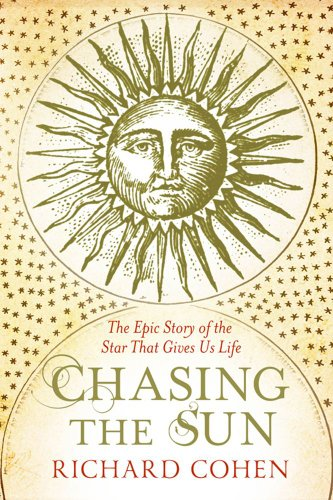 Chasing the Sun: The Epic Story of the Star That Gives Us Life