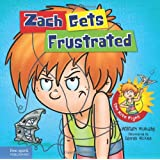 Zach Gets Frustrated (Zach Rules Series)